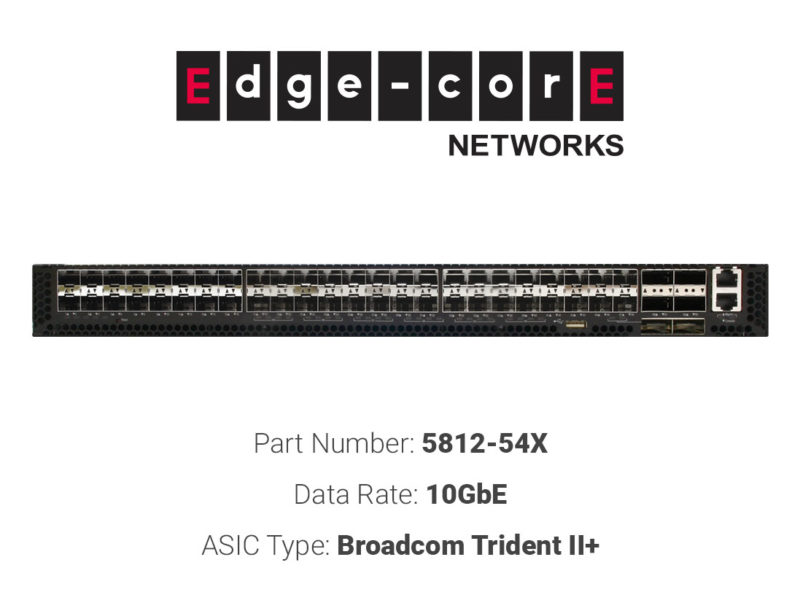 10GbE white box switch Edgecore Networks 5812-54X